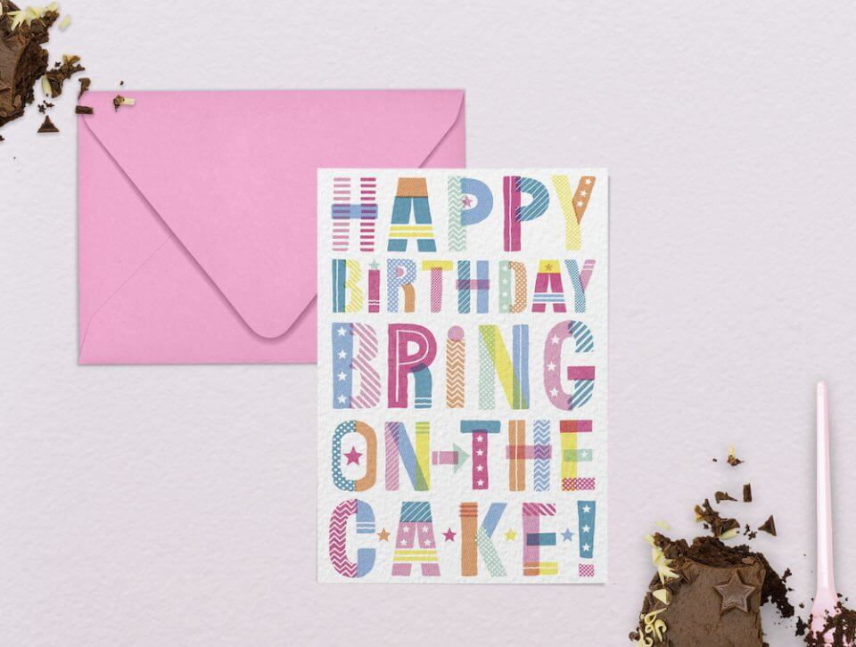 Birthday card - bring on the cake