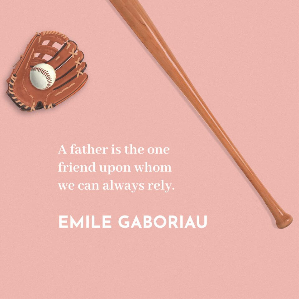 emile gaboriau quote They Said What About Dad? 80 Quotes for Father's Day