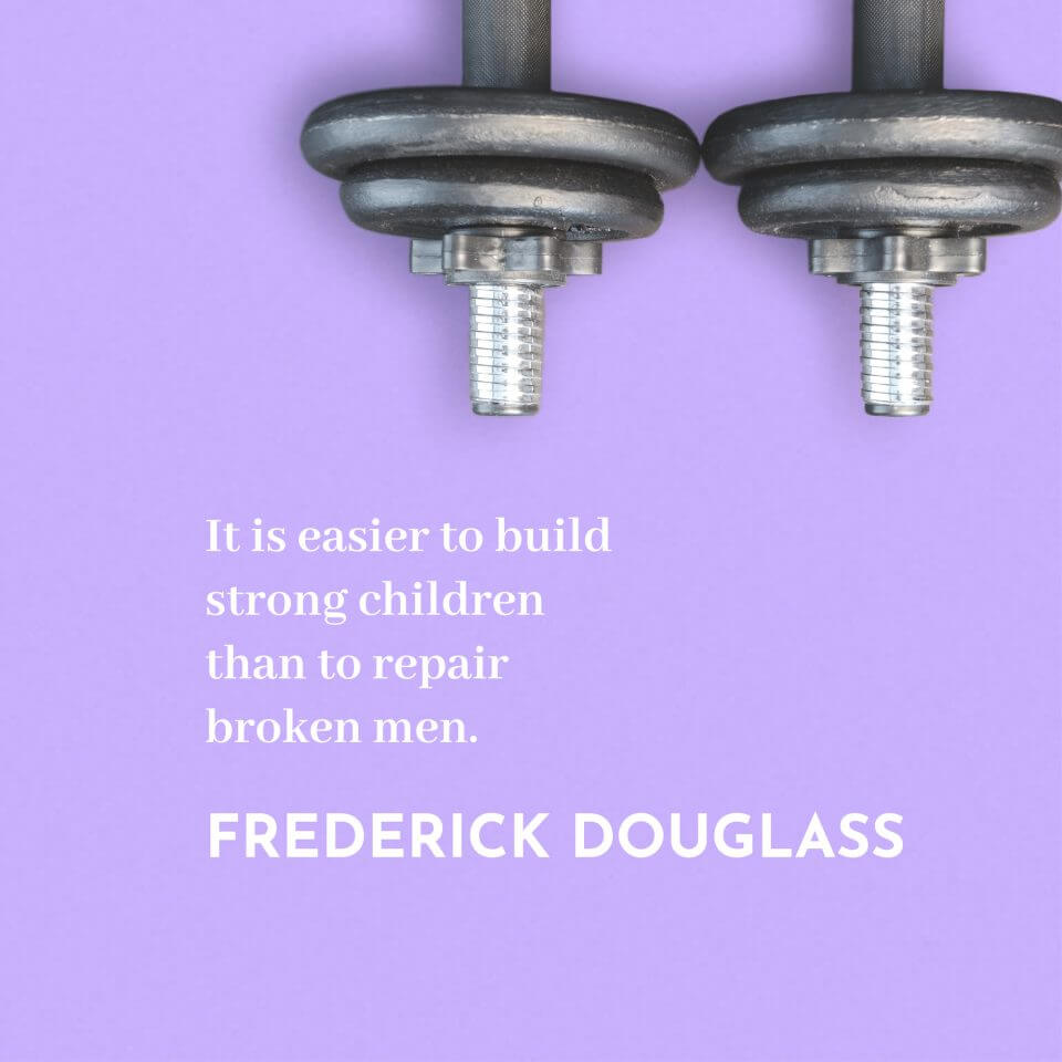 Frederick Douglass quote They Said What About Dad? 80 Quotes for Father's Day