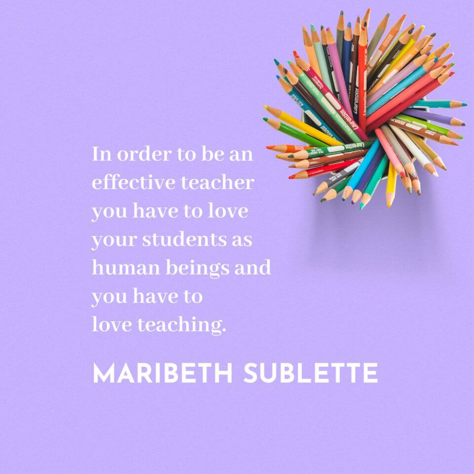Mary sublette quote thank you message appreciation for teachers educators